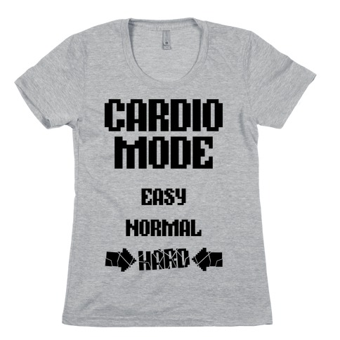 Cardio Mode: HARD Womens T-Shirt