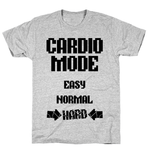 Cardio Mode: HARD Mens T-Shirt