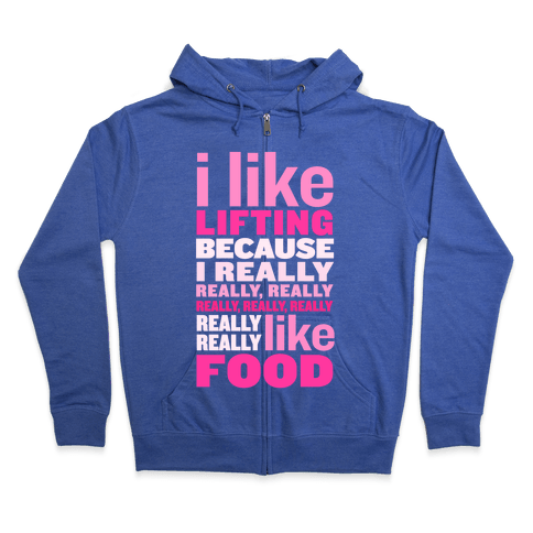 I Like Lifting (Food) Zip Hoodie