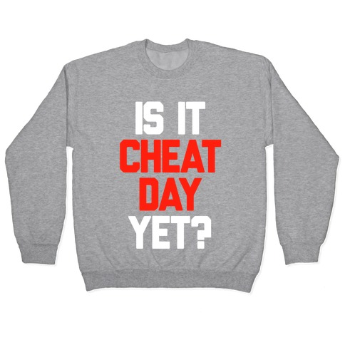Is It Cheat Day Yet? Pullover