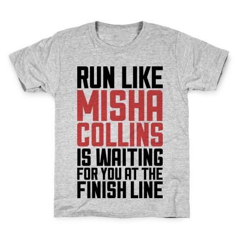 Run Like Misha Collins is Waiting For You At The Finish Line Kids T-Shirt