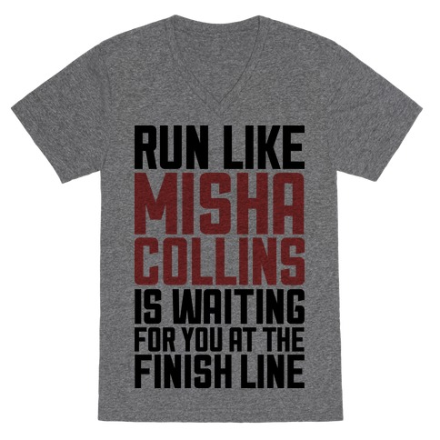 Run Like Misha Collins is Waiting For You At The Finish Line V-Neck Tee Shirt