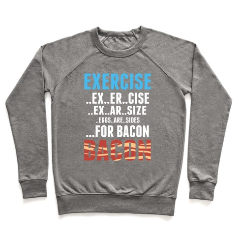 Eggs are Sides for Bacon Pullover