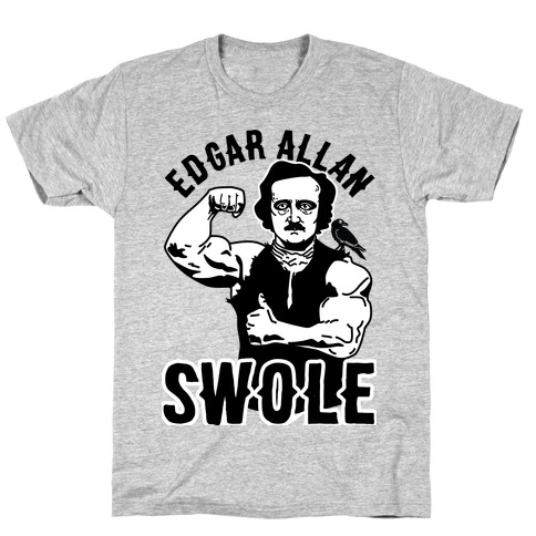Edgar Allan Swole T-Shirt