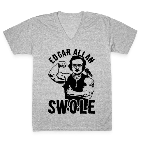 Edgar Allan Swole V-Neck Tee Shirt