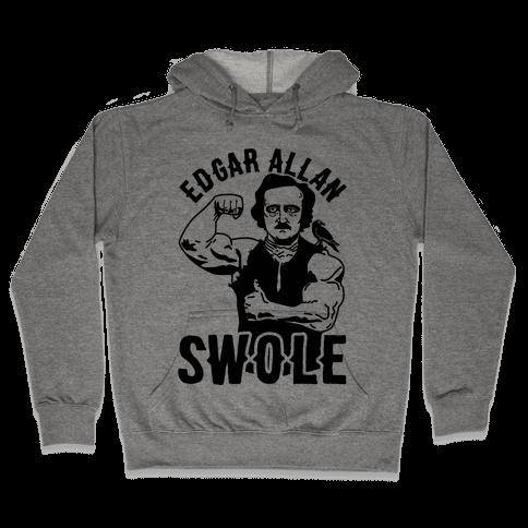Edgar Allan Swole Hooded Sweatshirt