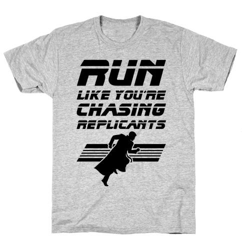 Run Like You're Chasing Replicants Mens T-Shirt
