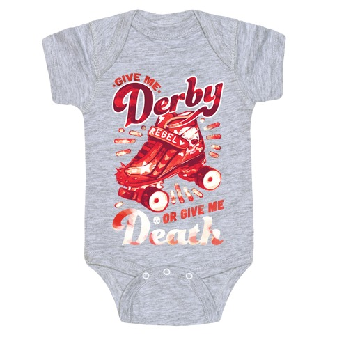 Give Me Derby Or Give Me Death Baby Onesy