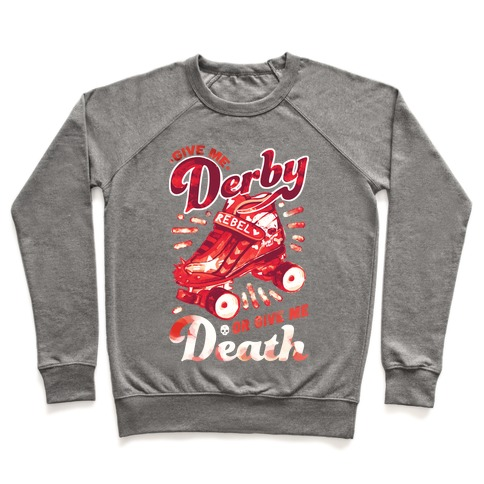 Give Me Derby Or Give Me Death Pullover