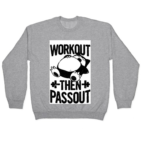 Workout then Passout (Snorlax) Pullover