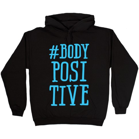 #Body Positive Hooded Sweatshirt