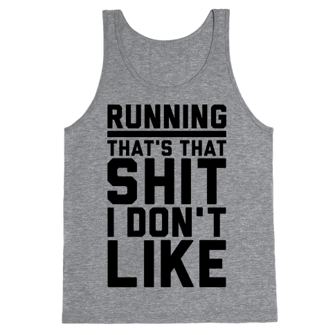 Running That's That Shit I Don't Like Tank Top