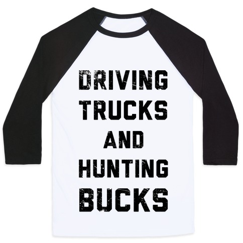 Driving Trucks and Hunting Bucks Baseball Tee