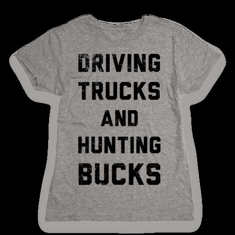 Driving Trucks and Hunting Bucks Womens T-Shirt