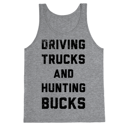 Driving Trucks and Hunting Bucks Tank Top