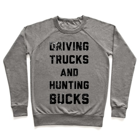 Driving Trucks and Hunting Bucks Pullover