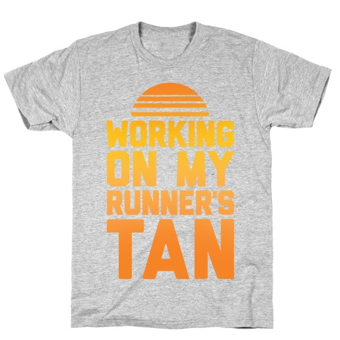 Working On My Runner's Tan T-Shirt
