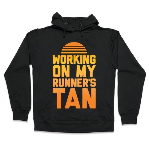 Working On My Runner's Tan Hooded Sweatshirt