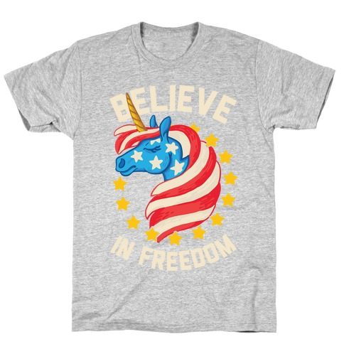 Believe In Freedom T-Shirt