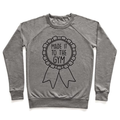 Made It To The Gym Award Ribbon Pullover