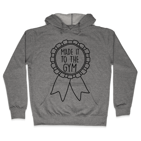 Made It To The Gym Award Ribbon Hooded Sweatshirt