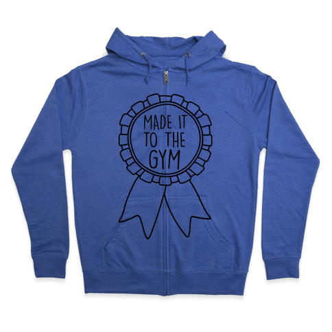 Made It To The Gym Award Ribbon Zip Hoodie