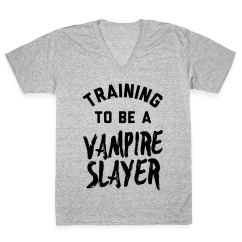 Training To Be A Vampire Slayer V-Neck Tee Shirt