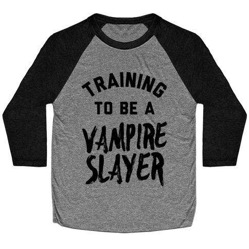 Training To Be A Vampire Slayer Baseball Tee