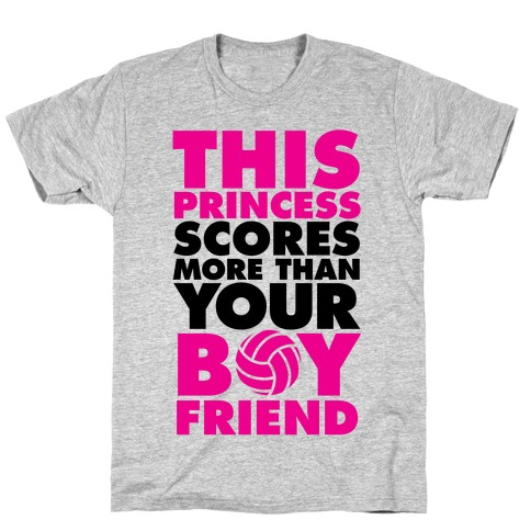 This Princess Scores More Than Your Boyfriend (Volleyball) Mens/Unisex T-Shirt