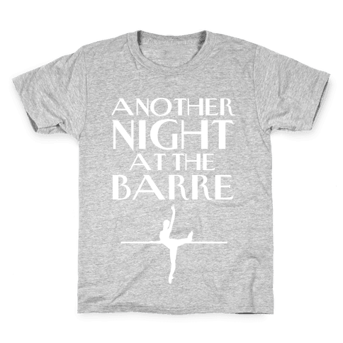 Another Night At The Barre Kids T-Shirt