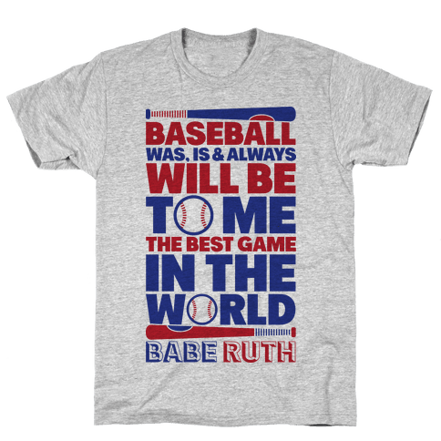 Babe Ruth - The Best Game In The World Mens T-Shirt