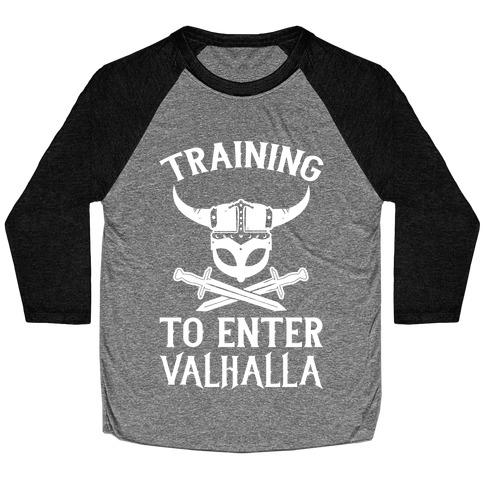 Training To Enter Valhalla Baseball Tee