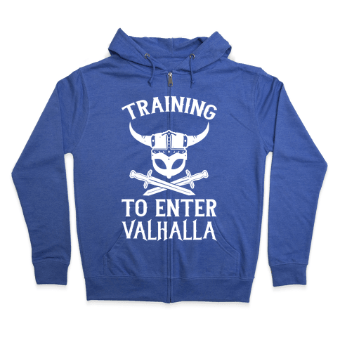 Training To Enter Valhalla Zip Hoodie