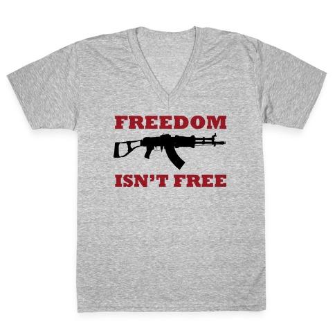 Freedom Isn't Free (Political) V-Neck Tee Shirt