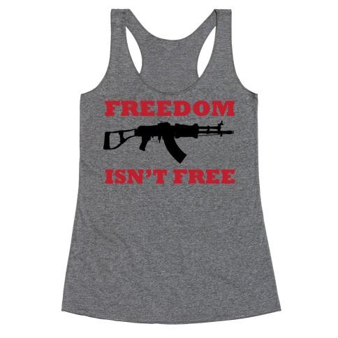 Freedom Isn't Free (Political) Racerback Tank Top