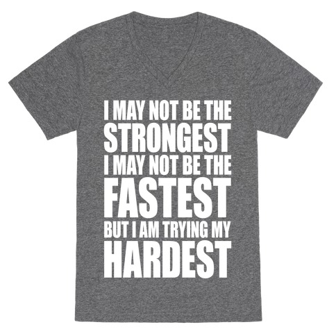 I May Not Be The Strongest V-Neck Tee Shirt