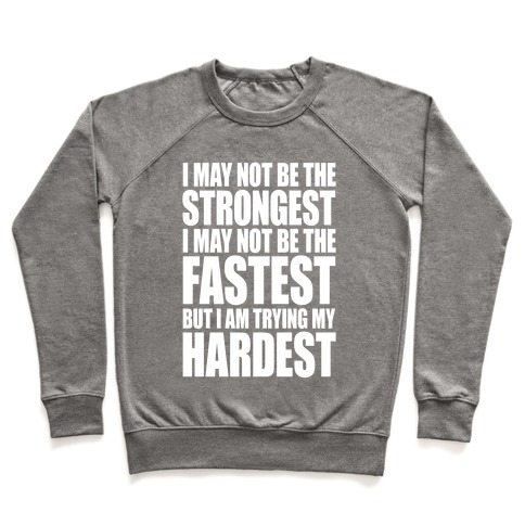 I May Not Be The Strongest Pullover