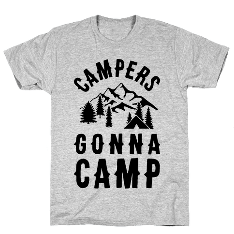 Campers Gonna Camp Mens T-Shirt