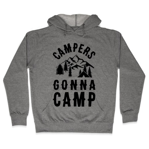 Campers Gonna Camp Hooded Sweatshirt