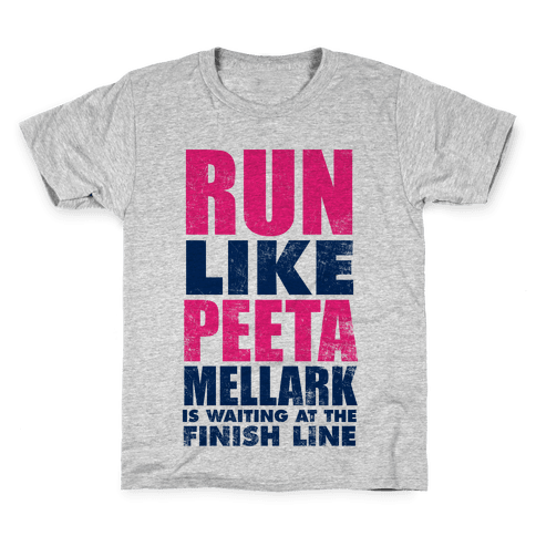 Run Like Peeta Mellark Is Waiting At The Finish Line Kids T-Shirt