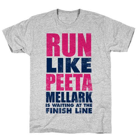 Run Like Peeta Mellark Is Waiting At The Finish Line Mens T-Shirt