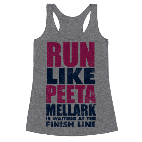 Run Like Peeta Mellark Is Waiting At The Finish Line Racerback Tank Top