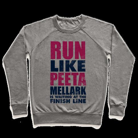 Run Like Peeta Mellark Is Waiting At The Finish Line Pullover