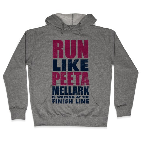 Run Like Peeta Mellark Is Waiting At The Finish Line Hooded Sweatshirt