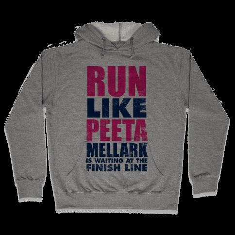 Run Like Peeta Mellark Is Waiting At The Finish Line Hooded Sweatshirt