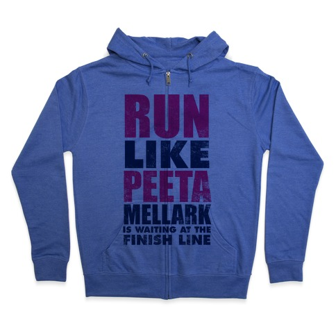 Run Like Peeta Mellark Is Waiting At The Finish Line Zip Hoodie