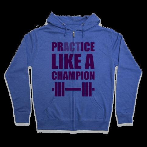 Act Like A Champion Zip Hoodie