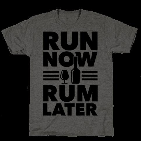 Run Now Rum Later