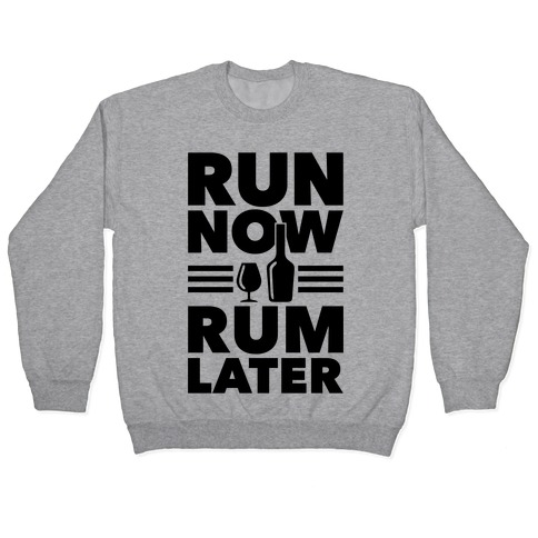 Run Now Rum Later Pullover