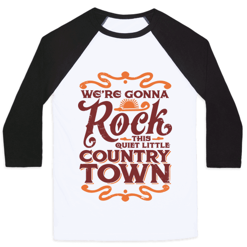 We're Gonna Rock This Country Town Baseball Tee